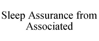 mark for SLEEP ASSURANCE FROM ASSOCIATED, trademark #78899190