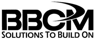 mark for BBCM SOLUTIONS TO BUILD ON, trademark #78899324
