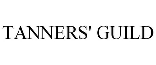 mark for TANNERS' GUILD, trademark #78899708