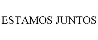 mark for ESTAMOS JUNTOS, trademark #78899714