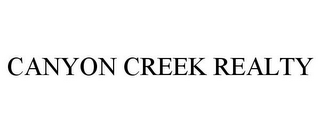 mark for CANYON CREEK REALTY, trademark #78899759