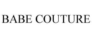 mark for BABE COUTURE, trademark #78900120