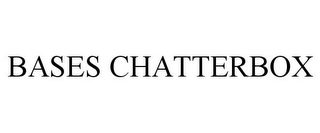 mark for BASES CHATTERBOX, trademark #78900617