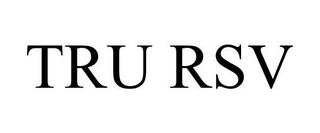 mark for TRU RSV, trademark #78901518