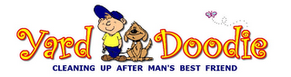mark for YARD DOODIE CLEANING UP AFTER MAN'S BEST FRIEND, trademark #78901614