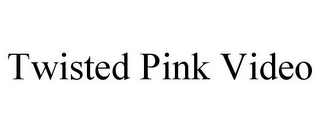 mark for TWISTED PINK VIDEO, trademark #78902309