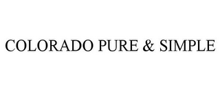 mark for COLORADO PURE & SIMPLE, trademark #78902477