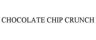 mark for CHOCOLATE CHIP CRUNCH, trademark #78905659
