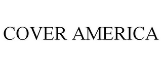 mark for COVER AMERICA, trademark #78905853