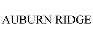 mark for AUBURN RIDGE, trademark #78906262