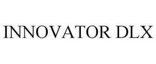 mark for INNOVATOR DLX, trademark #78907016