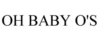 mark for OH BABY O'S, trademark #78907210