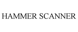 mark for HAMMER SCANNER, trademark #78907772