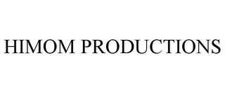 mark for HIMOM PRODUCTIONS, trademark #78908708