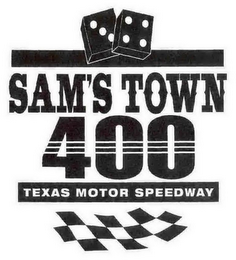 mark for SAM'S TOWN 400 TEXAS MOTOR SPEEDWAY, trademark #78909529