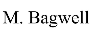 mark for M. BAGWELL, trademark #78909917