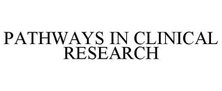mark for PATHWAYS IN CLINICAL RESEARCH, trademark #78909933