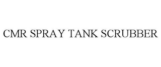 mark for CMR SPRAY TANK SCRUBBER, trademark #78910726