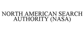 mark for NORTH AMERICAN SEARCH AUTHORITY (NASA), trademark #78910840