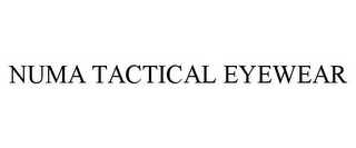 mark for NUMA TACTICAL EYEWEAR, trademark #78911733