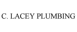 mark for C. LACEY PLUMBING, trademark #78912376