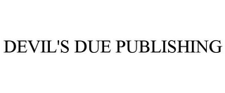 mark for DEVIL'S DUE PUBLISHING, trademark #78912659