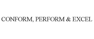 mark for CONFORM, PERFORM & EXCEL, trademark #78912870