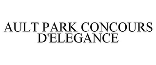 mark for AULT PARK CONCOURS D'ELEGANCE, trademark #78912988