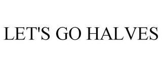 mark for LET'S GO HALVES, trademark #78914291