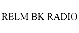 mark for RELM BK RADIO, trademark #78914477
