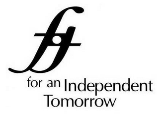 mark for FIT FOR AN INDEPENDENT TOMORROW, trademark #78914710
