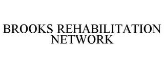 mark for BROOKS REHABILITATION NETWORK, trademark #78915713