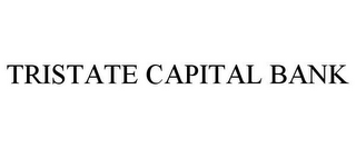 mark for TRISTATE CAPITAL BANK, trademark #78916473