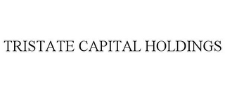 mark for TRISTATE CAPITAL HOLDINGS, trademark #78916476