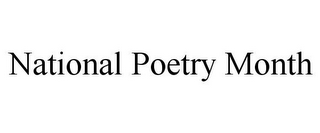 mark for NATIONAL POETRY MONTH, trademark #78916741