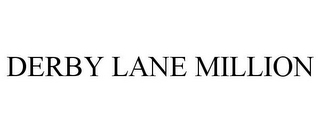 mark for DERBY LANE MILLION, trademark #78918128
