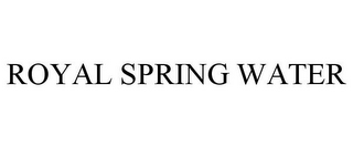 mark for ROYAL SPRING WATER, trademark #78918307
