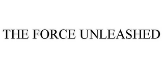 mark for THE FORCE UNLEASHED, trademark #78918344