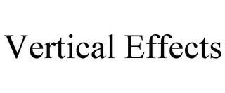 mark for VERTICAL EFFECTS, trademark #78918398