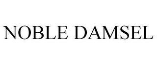 mark for NOBLE DAMSEL, trademark #78919116