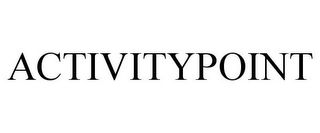 mark for ACTIVITYPOINT, trademark #78919300