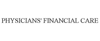 mark for PHYSICIANS' FINANCIAL CARE, trademark #78919769