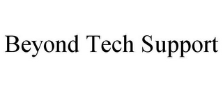 mark for BEYOND TECH SUPPORT, trademark #78919919