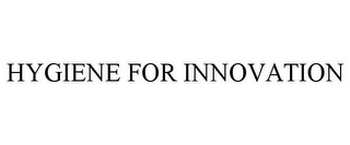 mark for HYGIENE FOR INNOVATION, trademark #78920081