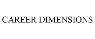 mark for CAREER DIMENSIONS, trademark #78920104
