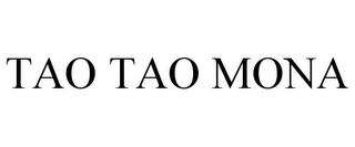 mark for TAO TAO MONA, trademark #78920334