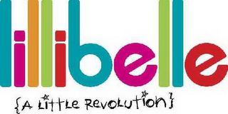 mark for LILLIBELLE {A LITTLE REVOLUTION}, trademark #78920762
