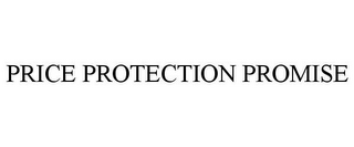 mark for PRICE PROTECTION PROMISE, trademark #78921197