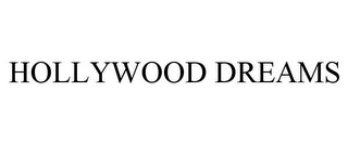mark for HOLLYWOOD DREAMS, trademark #78921709