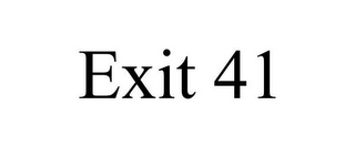 mark for EXIT 41, trademark #78922002